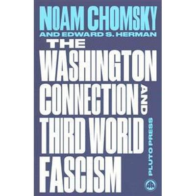 The Washington Connection and Third World Fascism (Häftad, 2015)