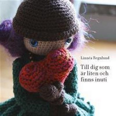 Till dig som är liten och finns inuti (E-bok, 2015)