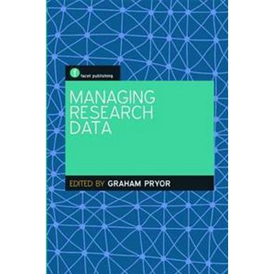Managing Research Data (Häftad, 2012)