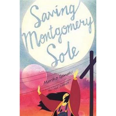 Saving Montgomery Sole (Inbunden, 2016)