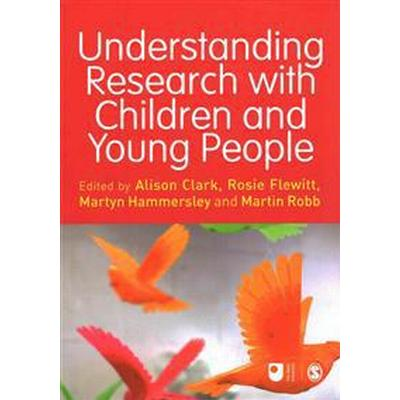 Understanding Research With Children and Young People (Pocket, 2013)