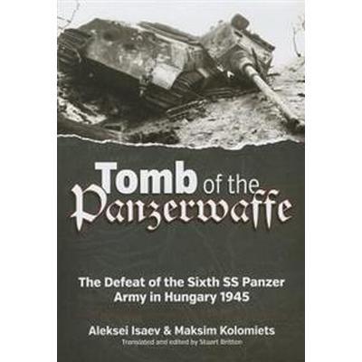Tomb of the Panzerwaffe (Inbunden, 2014)