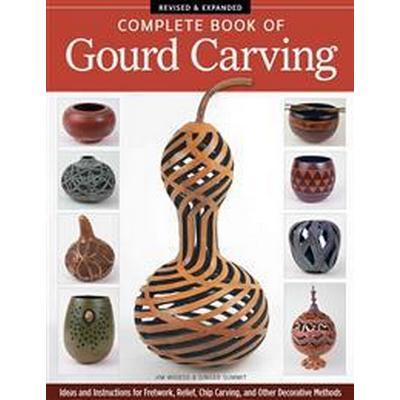 Complete Book of Gourd Carving (Pocket, 2014)