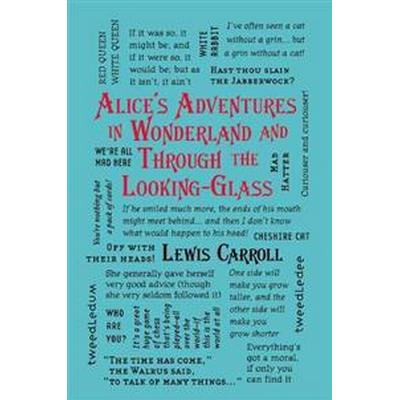 Alice's Adventures in Wonderland and Through the Looking-Glass (Häftad, 2016)