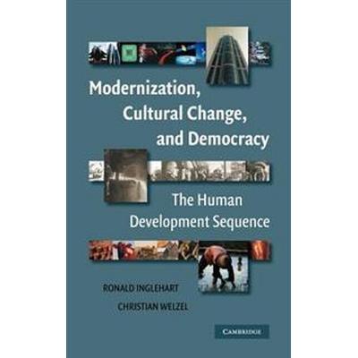 Modernization, Cultural Change, and Democracy (Inbunden, 2005)