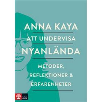 Att undervisa nyanlända: metoder, reflektioner och erfarenheter (Danskt band, 2016)