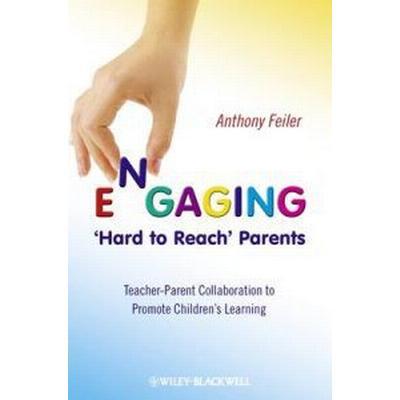 Engaging 'Hard to Reach' Parents (Häftad, 2010)