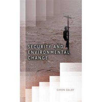 Security and Environmental Change (Inbunden, 2009)