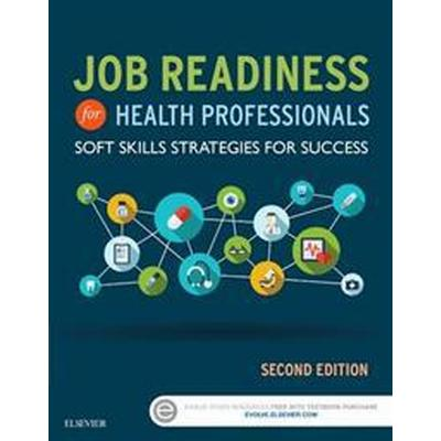 Job Readiness for Health Professionals: Soft Skills Strategies for Success (Häftad, 2015)