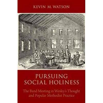 Pursuing Social Holiness (Inbunden, 2014)