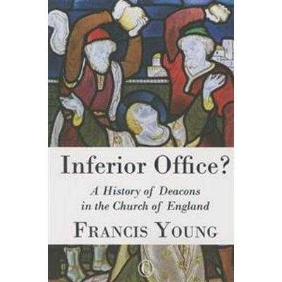 Inferior Office?: A History of Deacons in the Church of England (Häftad, 2015)