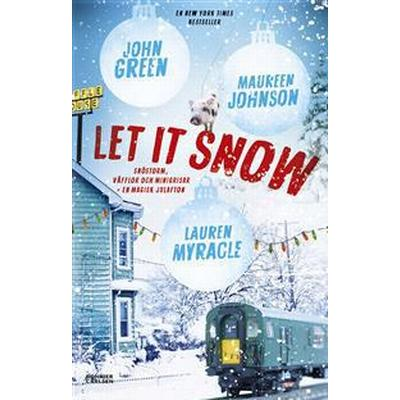 Let it snow: magisk julhelg i tre delar (E-bok, 2016)