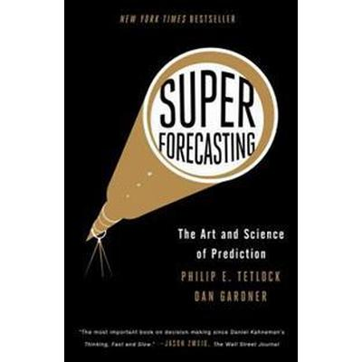 Superforecasting: The Art and Science of Prediction (Häftad, 2016)