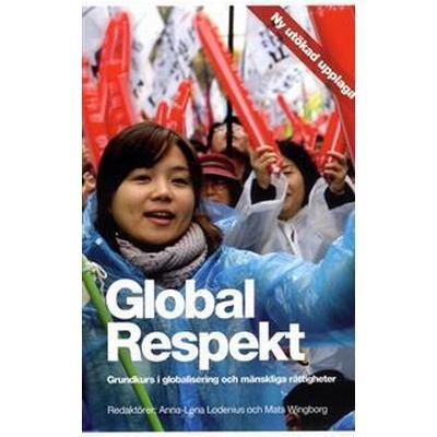 Global Respekt: grundkurs i globalisering och mänskliga rättigheter (Pocket, 2013)