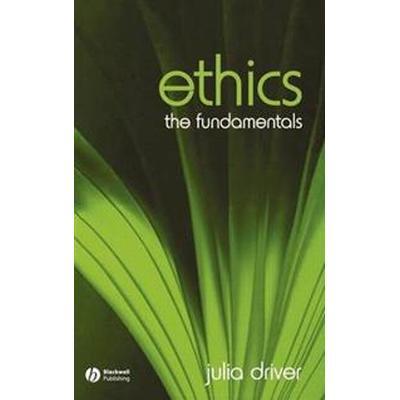 Ethics: The Fundamentals (Inbunden, 2006)