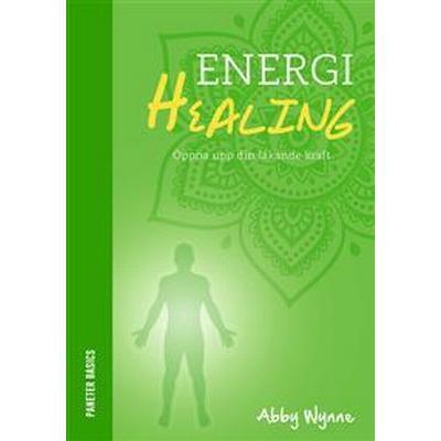 Energihealing: öppna upp din läkande kraft (Inbunden, 2016)