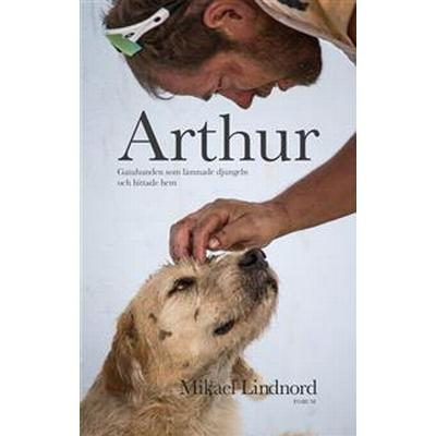 Arthur: Gatuhunden som lämnade djungeln och hittade hem (E-bok, 2016)