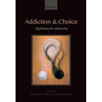 Addiction and Choice (Inbunden, 2016)