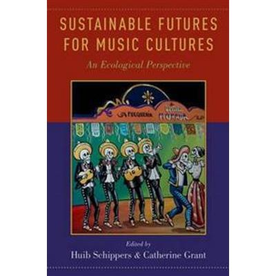 Sustainable Futures for Music Cultures (Pocket, 2016)