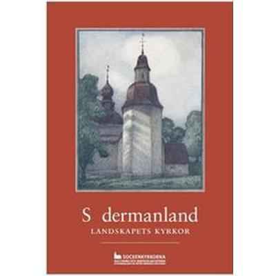 Södermanland: landskapets kyrkor (Häftad, 2016)
