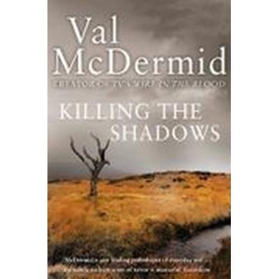 Killing the Shadows (Häftad, 2010)