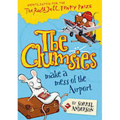 The Clumsies Make a Mess of the Airport (the Clumsies, Book 6) (Häftad, 2012)