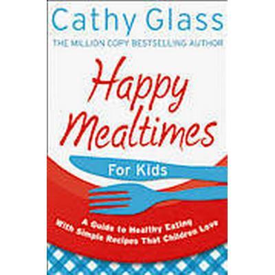 Happy Mealtimes for Kids (Häftad, 2012)