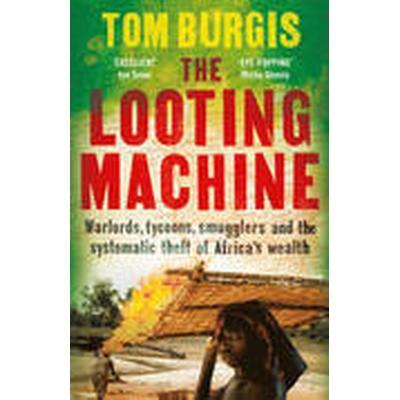 The Looting Machine (Inbunden, 2015)
