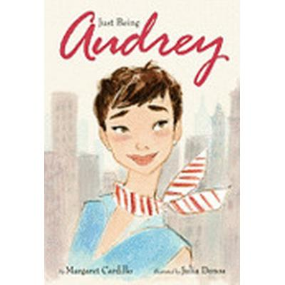 Just Being Audrey (Inbunden, 2011)