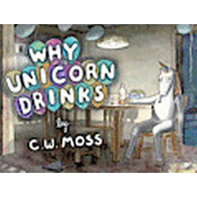 Why Unicorn Drinks (Häftad, 2013)