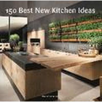 150 Best New Kitchen Ideas (Inbunden, 2015)