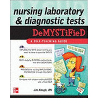 Nursing Laboratory and Diagnostic Tests DeMYSTiFied (Häftad, 2009)