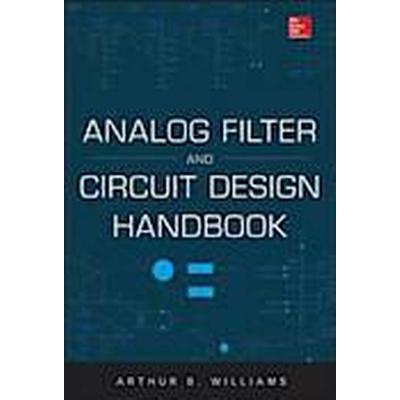 Analog Filter and Circuit Design Handbook (Inbunden, 2013)