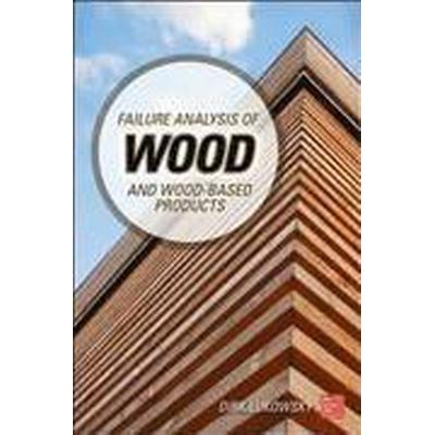 Failure Analysis of Wood and Wood-Based Products (Inbunden, 2015)