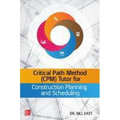 Critical Path Method (CPM) Tutor for Construction Planning and Scheduling (Inbunden, 2015)