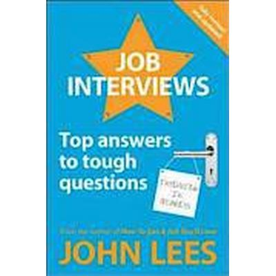 Job Interviews: Top Answers to Tough Questions (Häftad, 2012)