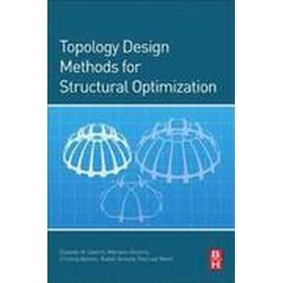Topology Design Methods for Structural Optimization (Häftad, 2017)
