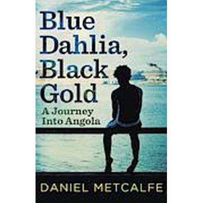 Blue Dahlia, Black Gold (Häftad, 2014)