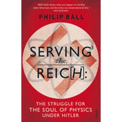Serving the Reich (Häftad, 2014)