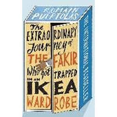 Extraordinary Journey Of The Fakir Who Got Trapped In An Ikea Wardrobe (Häftad, 2014)