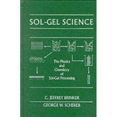 Sol-Gel Science (Inbunden, 1990)