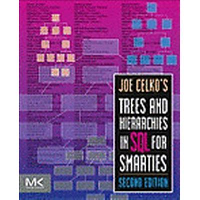 Joe Celko's Trees and Hierarchies in SQL for Smarties (Häftad, 2012)