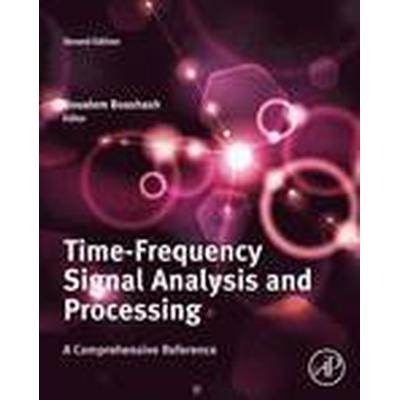 Time-Frequency Signal Analysis and Processing (Inbunden, 2015)