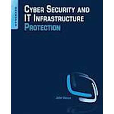 Cyber Security and IT Infrastructure Protection (Häftad, 2013)