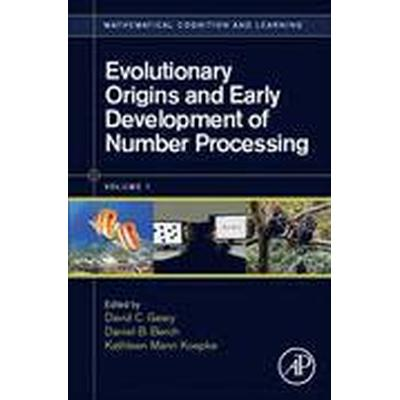 Evolutionary Origins and Early Development of Number Processing (Inbunden, 2014)
