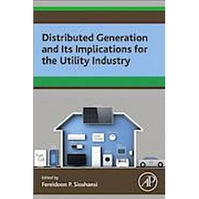 Distributed Generation and its Implications for the Utility Industry (Häftad, 2014)