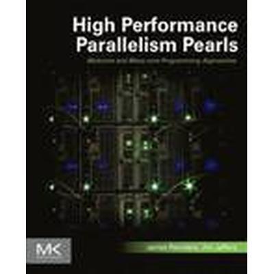 High Performance Parallelism Pearls Volume One (Häftad, 2014)