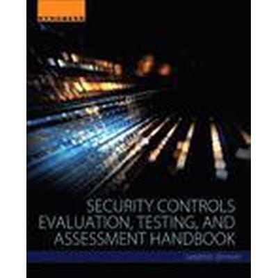 Security Controls Evaluation, Testing, and Assessment Handbook (Häftad, 2015)