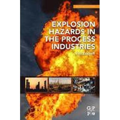 Explosion Hazards in the Process Industries (Häftad, 2016)