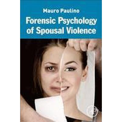 Forensic Psychology of Spousal Violence (Inbunden, 2016)